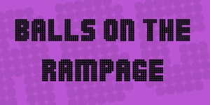 Balls on the rampage illustration 1